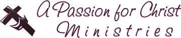 A Passion for Christ Ministries